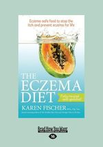 The Eczema Diet (2nd Edition) by Karen Fischer