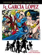 Modern Masters: J.L. Garcia-Lopez by Eric Nolen-Weathington